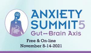 Anxiety Summit 5 - Gut - Brain Axis @ http://anxietysummit5.byhealthmeans.com/?idev_id=30937